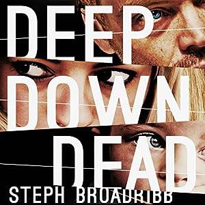 Deep Down Dead: Lori Anderson, Book 1 Hörbuch von Steph Broadribb Gesprochen von: Jennifer Woodward