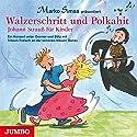 Walzerschritt und Polkahit: Johann Strauß für Kinder Hörbuch von Marko Simsa Gesprochen von: Marko Simsa