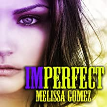 Imperfect (       UNABRIDGED) by Melissa Gomez Narrated by Adam Zens
