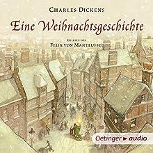 Eine Weihnachtsgeschichte (       ungekürzt) von Charles Dickens Gesprochen von: Felix von Manteuffel