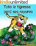 Histoires pour enfants: Toto la tigre...