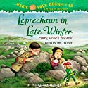 Leprechaun in Late Winter: Magic Tree House, Book 43 (       UNABRIDGED) by Mary Pope Osborne Narrated by Mary Pope Osborne