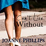 Can't Live Without | Joanne Phillips
