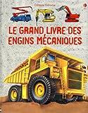 echange, troc Harriet Castor, Clive Gifford, Caroline Young - Le grand livre des engins mécaniques