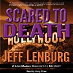 Scared to Death: A Lori Matrix Hollywood Mystery | Jeff Lenburg