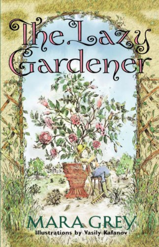 Lazy Gardener, MARA GREY
