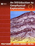 img - for An Introduction to Geophysical Exploration by Kearey, Philip, Brooks, Michael, Hill, Ian (2002) Paperback book / textbook / text book
