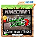 Minecraft: 100 Top Secret Minecraft Tricks (2014 Minecraft Books)