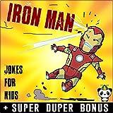 #10: IRON MAN : Funny Iron Man Jokes & Memes for Kids (IRON MAN parody book) + SUPER BONUS