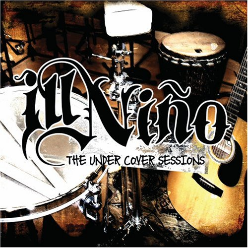 Ill Nino - The Undercover Sessions - Zortam Music