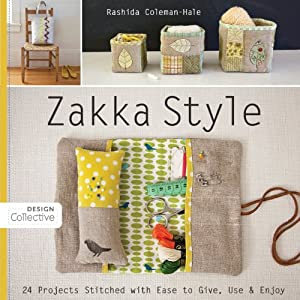 Zakka Style: 24 Projects Stitched with Ease to Give, Use &amp; Enjoy (Design Collective)