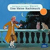 Wolfgang Amadeus Mozart: Eine kleine Nachtmusik (Starke Stücke) | Markus Vanhoefer