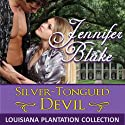 The Silver-Tongued Devil (       UNABRIDGED) by Jennifer Blake Narrated by Kathy Halenda