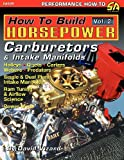 How to Build Horsepower, Volume 2: Carburetors and Intake Manifolds (1613250290) by Vizard, David