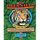 The 12 Tiger Steps Out of Nicotine Addiction: A Step Study Guide for Nicotine Addiction Recovery