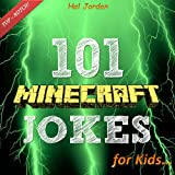 Minecraft: 101 Minecraft Jokes for Kids (Joke Books for Kids)