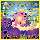 Dotty's Topsy Tale ~ Donna J. Shepherd