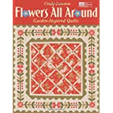 Flowers All Around: Garden-Inspired Quilts ~ Cindy Lammon