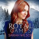 Royal Games: The Royals of Monterra, Book 3 Audiobook by Sariah Wilson Narrated by Lauren Ezzo
