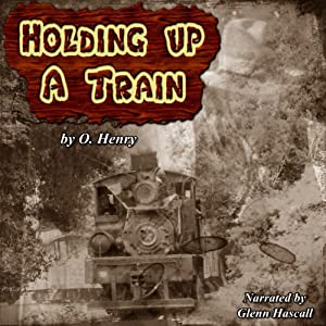 Holding Up a Train | [O. Henry]