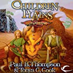Children of the Plains: Dragonlance: Barbarians, Book 1 (       UNABRIDGED) by Paul B. Thompson, Tonya C. Cook Narrated by Alan Robertson