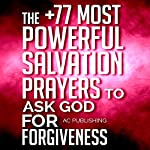 The +77 Most Powerful Salvation Prayers to Ask God for Forgiveness |  Active Christian Publishing