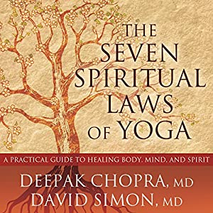 The Seven Spiritual Laws of Yoga Audiobook