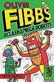 Steve Hartley Oliver Fibbs 4: The Clash of the Mega Robots