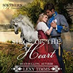 Siege of the Heart: Civil War Military Romance: Southern Romance Series, Book 2 | Lexy Timms