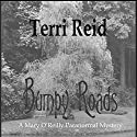 Bumpy Roads: Mary O'Reilly Paranormal Mystery, Book 11 Audiobook by Terri Reid Narrated by Erin Spencer