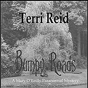 Bumpy Roads: Mary O'Reilly Paranormal Mystery, Book 11 | Terri Reid