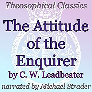 The Attitude of the Enquirer: Theosophical Classics Audiobook