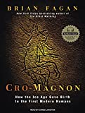 img - for Cro-Magnon: How the Ice Age Gave Birth to the First Modern Humans book / textbook / text book