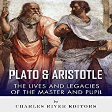 Plato and Aristotle: The Lives and Legacies of the Master and Pupil (       UNABRIDGED) by Charles River Editors Narrated by W. B. Ward