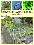Grow Your Own Groceries: Vegetables (English Edition)