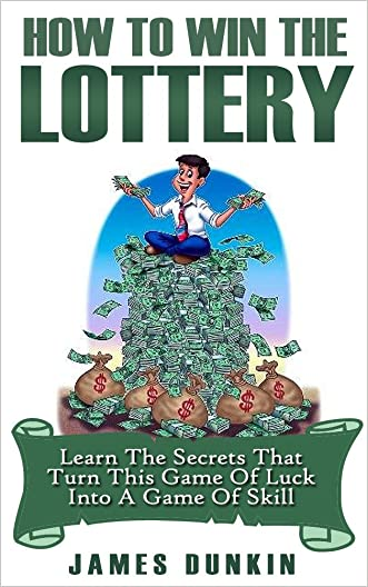 Win the Lottery: Learn the Secrets that Turn this Game of Luck into a Game of Skill (Lottery, Lottery in Apps for Android, Lottery Winning Systems, Lottery ... Master Guide, Lottery Rose, Lottery System) written by James Dunkin