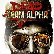 Dead Team Alpha | Jake Bible