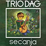 TRIO DAG - Secanja