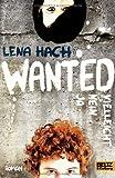 'Wanted. Ja. Nein. Vielleicht.: Roman (Beltz & Gelberg)' von Lena Hach
