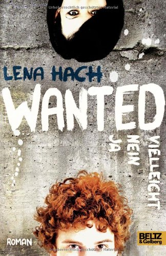 Buchseite und Rezensionen zu 'Wanted. Ja. Nein. Vielleicht.: Roman (Beltz & Gelberg)' von Lena Hach