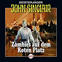 Zombies auf dem Roten Platz (John Sinclair 117) Hörbuch