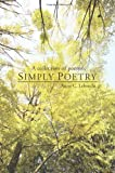 Simply Poetry: A collection of poems