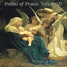 Poems of Praise Volume II (       UNABRIDGED) by John McKee Narrated by John A. McKee