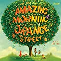 One Day and One Amazing Morning on Orange Street (       UNABRIDGED) by Joanne Rocklin Narrated by Lisa Baney