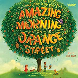One Day and One Amazing Morning on Orange Street Audiobook
