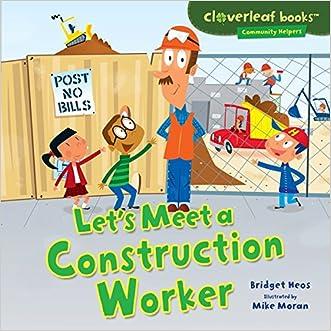 Let's Meet a Construction Worker (Cloverleaf Books TM - Community Helpers)