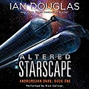 Altered Starscape: Andromedan Dark, Book 1 Audiobook by Ian Douglas Narrated by Nick Sullivan