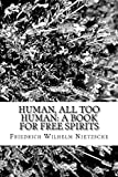 Image of Human, All Too Human: A Book for Free Spirits