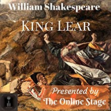 King Lear Audiobook by William Shakespeare Narrated by Ron Altman, Phil Benson, Marty Kris, Garrison Moore, Jeff Moon, Alan Weyman, Libby Stephenson