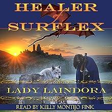 Healer of Surflex | Livre audio Auteur(s) :  Lady Laindora Narrateur(s) : Kelly Montijo Fink